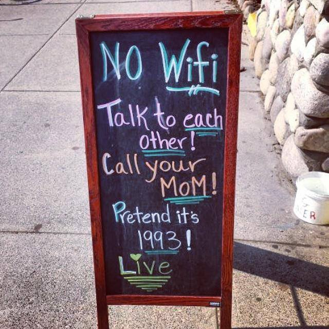 no wifi, talk to each other